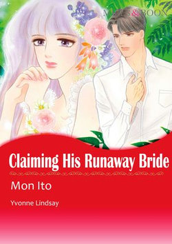 CLAIMING HIS RUNAWAY BRIDE (Mills & Boon Comics)