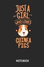 Just a Girl Who Loves Guinea Pigs Notebook