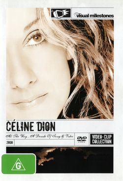 Celine Dion - All the Way: A Decade of Song and Video (Visual Milestones) (2000)