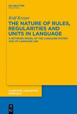 The Nature of Rules, Regularities and Units in Language