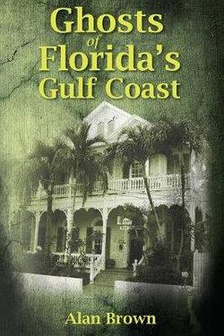 Ghosts of Florida's Gulf Coast