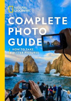 National Geographic Complete Photo Guide