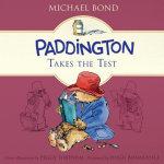 Paddington Takes the Test Lib/E
