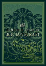 The Complete Tales of HP Lovecraft