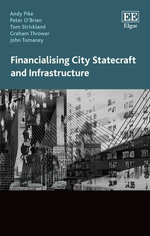 Financialising City Statecraft and Infrastructure