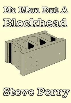 No Man But A Blockhead