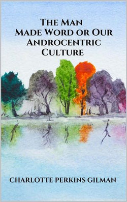 The Man - Made Word or Our Androcentric Culture