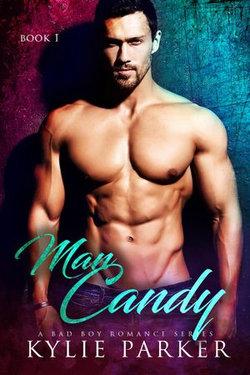 Man Candy: A Bad Boy Romance