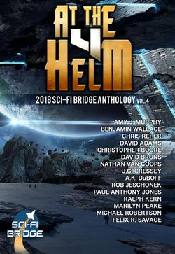 At the Helm: Volume 4: A Sci-Fi Bridge Anthology