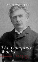 Complete Works of Ambrose Bierce
