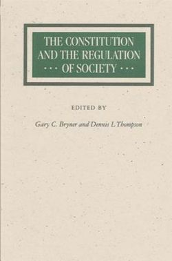 The Constitution and the Regulation of Society