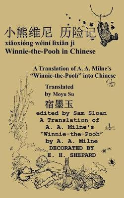 Winnie-The-Pooh in Chinese a Translation of A. A. Milne's Winnie-the-Pooh into Chinese