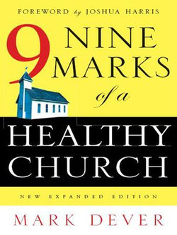 Nine Marks of a Healthy Church (New Expanded Edition)