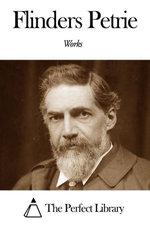 Works of Flinders Petrie
