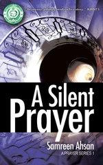 A Silent Prayer : A Prayer Series I