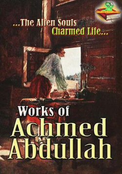 Works of Achmed Abdullah