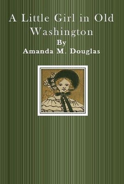A Little Girl in Old Washington
