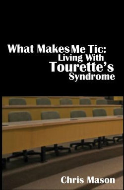 What Makes Me Tic: Living With Tourette's Syndrome