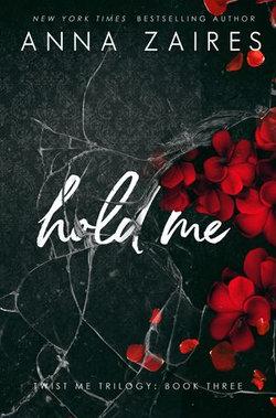 Hold Me (Twist Me #3)