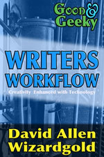 Good and Geeky Writers Workflow
