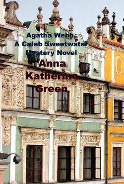 Agatha Webb, A Caleb Sweetwater Mystery Novel