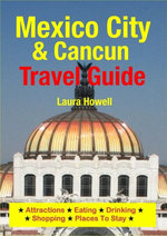 Mexico City & Cancun Travel Guide