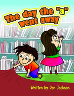 """Beginner Readers : The day the """"a"""" went away"""