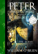 Peter, Enchantment and Stardust (Peter: A Darkened Fairytale, Vol 2) The Poems