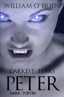 Peter: Darkest Fears - Dark Poetry (Peter: A Darkened Fairytale, Vol 9)