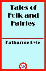 Tales of Folk and Fairies (Illustrated)