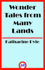 Wonder Tales from Many Lands (Illustrated)