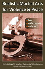 Realistic Martial Arts for Violence and Peace: Law, Enforcement, Defense