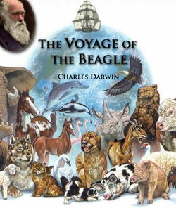 The Voyage of the Beagle [Illustrated]
