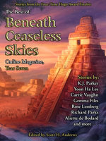 The Best of Beneath Ceaseless Skies, Year Seven