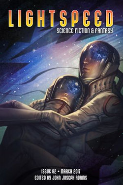 Lightspeed Magazine, Issue 82 (March 2017)