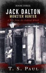 Jack Dalton, Monster Hunter #3