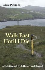 Walk East Until I Die