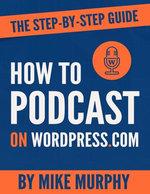 How To Podcast on Wordpress.com