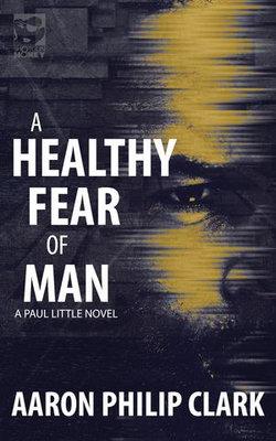A Healthy Fear of Man