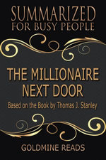 Summary: The Millionaire Next Door - Summarized for Busy People