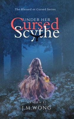 Under Her Cursed Scythe