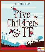 Five Children and It - [TT4] - Original and Unabridged Content