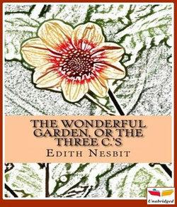 The Wonderful Garden or The Three C.'s