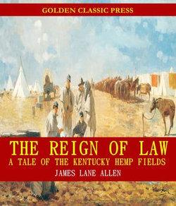 The Reign of Law; a tale of the Kentucky hemp fields