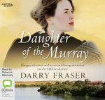 Daughter Of The Murray [Bolinda]