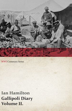 Gallipoli Diary, Volume II. (WWI Centenary Series)