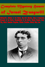 Complete Mystery Humor of Israel Zangwill