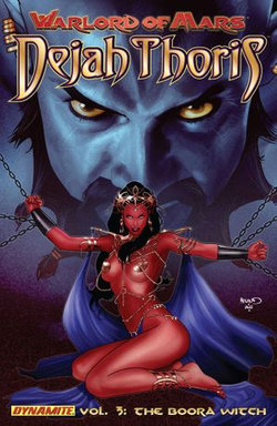 Warlord of Mars: Dejah Thoris Vol 3: The Boora Witch