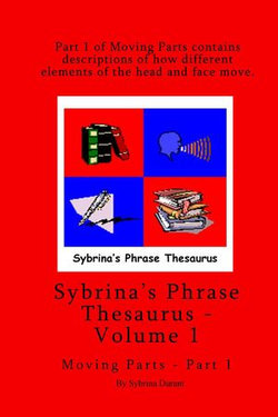 Sybrina's Phrase Thesaurus: Volume 1 - Moving Parts - Part 1