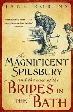 The Magnificent Spilsbury and the Case of the Brides in the Bath